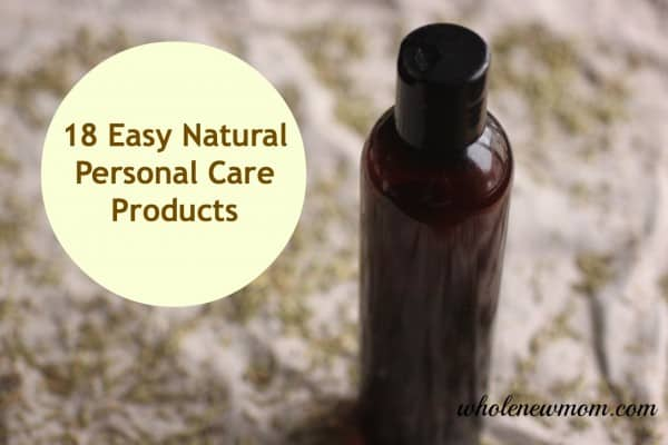 18 Natural Personal Care Products