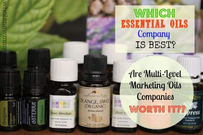 Which Essential Oils Company is Best?  Are Multi-Level Marketing Essential Oils Worth It? – Part 5