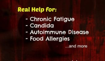 Chronic Fatigue, Autoimmune Diseases, Candida, Food Allergies---healing help is here!