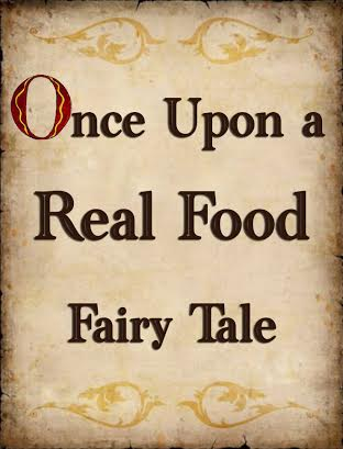 "A Real Food Fairytale - Great ""Food for Thought"" :)!"
