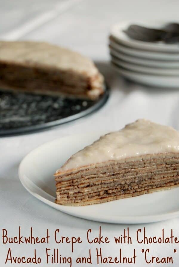 This Buckwheat Gluten-free Crepe Cake with amazing Chocolate Avocado Filling and Hazelnut Cream is decadent and luscious.
