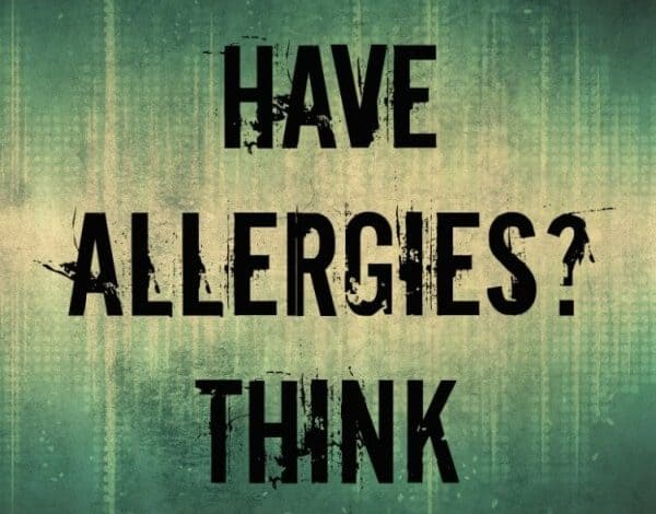 Think You Have Allergies?  Think Again.
