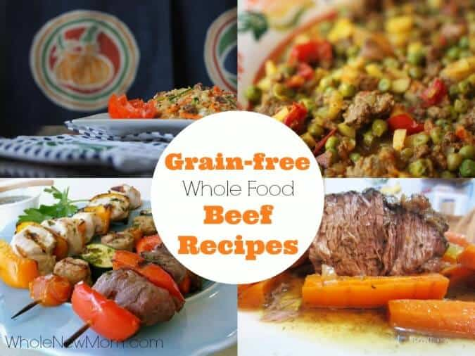 What's for Dinner?  30+ Grain-Free Healthy Beef Recipes