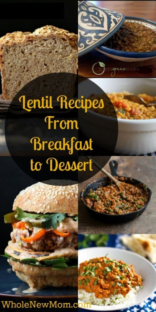 Lentil Recipes Galore! From Breakfast to Dessert!