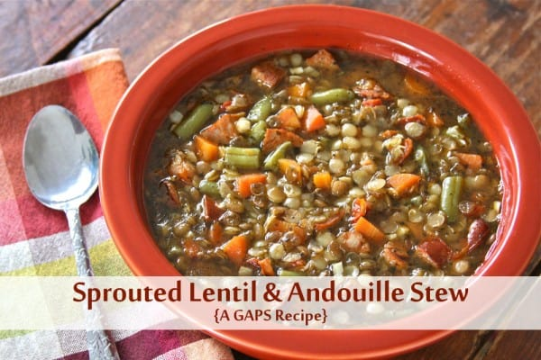 Sprouted Lentils & Sprouted Lentil & Andouille Stew