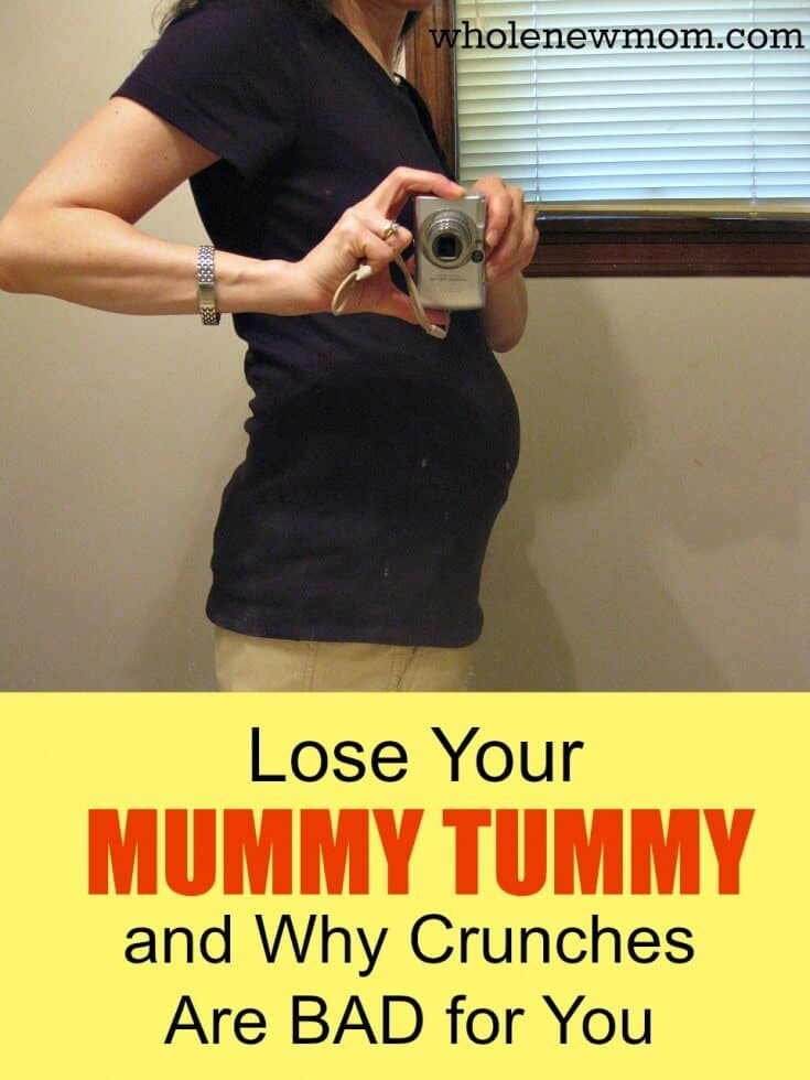 Want to Lose Your Mummy Tummy? Find out how and Find out Why Crunches are BAD for you! This is seriously very important information about Diastasis Recti and is not just for moms.