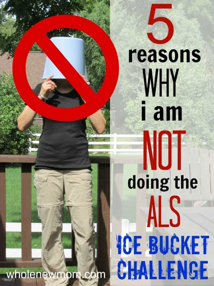 5 Reasons Why I Will NOT Be Taking the ALS Ice Bucket Challenge. Will YOU?