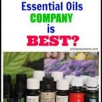 Wondering What the Best Essential Oils Company Is? I was wondering the same thing after I first started using them. So many companies say that theirs are the best, so who are you to believe? Come find out what I learned when I started asking questions. Things got a little dicey, and you'll probably be surprised by my conclusion.