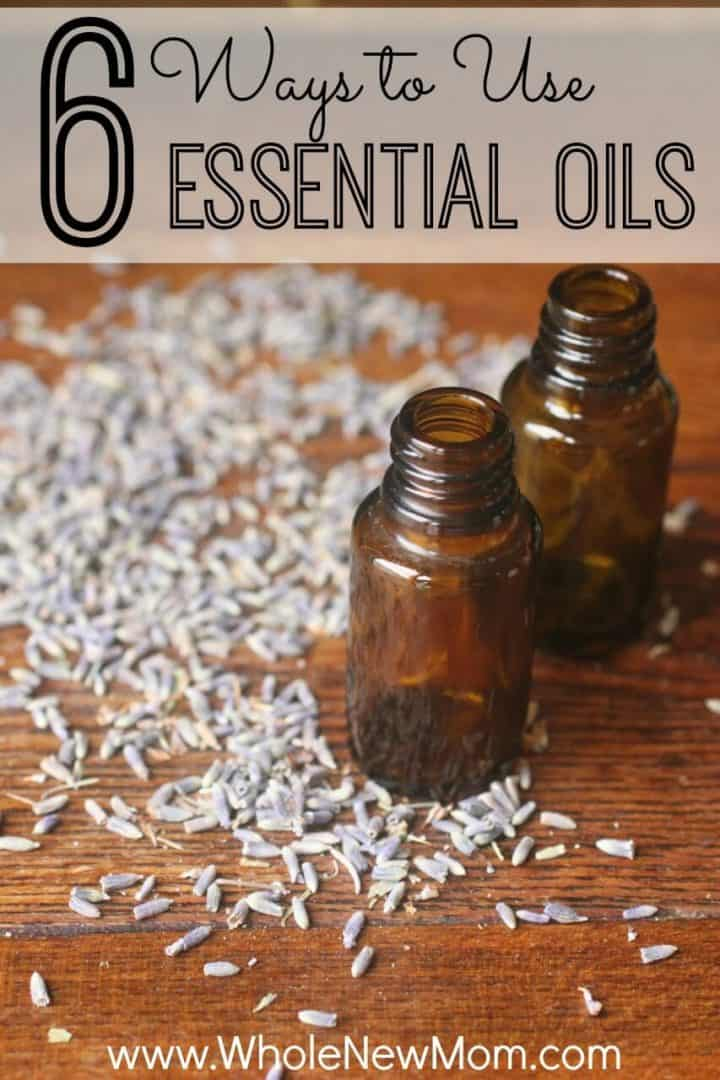 How to Use Essential Oils - Whole New Mom