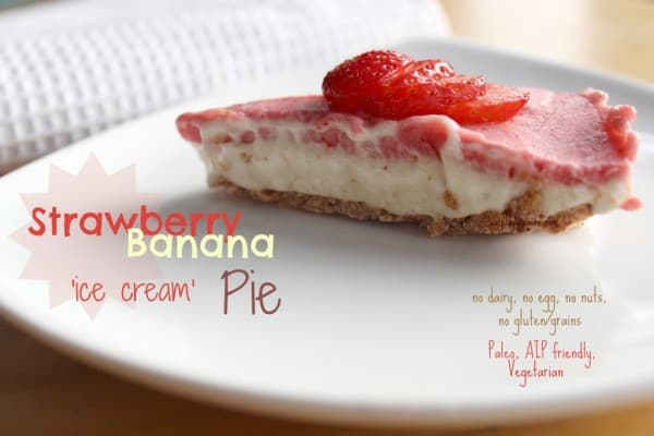 "AIP Recipe Easy Banana Strawberry ""Ice Cream"" Pie"