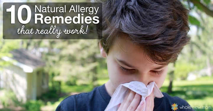 10 Natural Allergy Remedies that Really Work | Whole New Mom