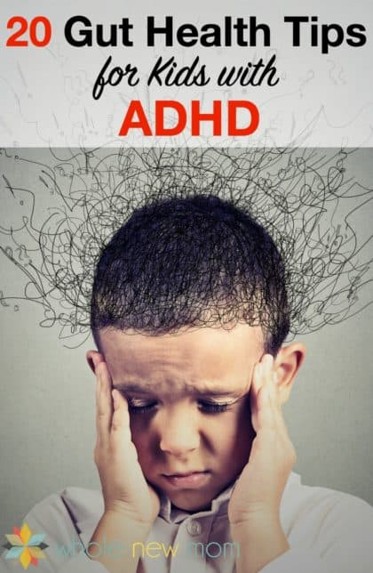 There are loads of meds and natural remedies for ADHD, but how about getting to the root of it all by looking at gut health and ADHD or probiotics and ADHD?