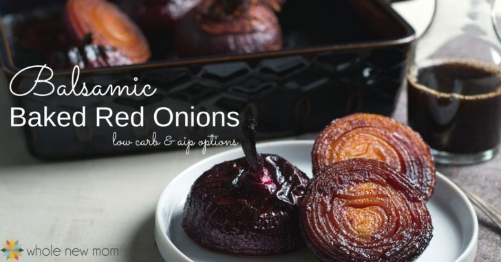 Sweet & Savory Balsamic Baked Red Onions – low carb & AIP