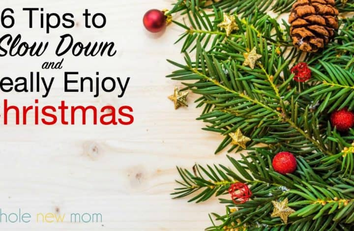 Feeling Frazzled with the Holidays approaching? Here are 6 Tips to help you Slow Down and Really Enjoy Christmas!