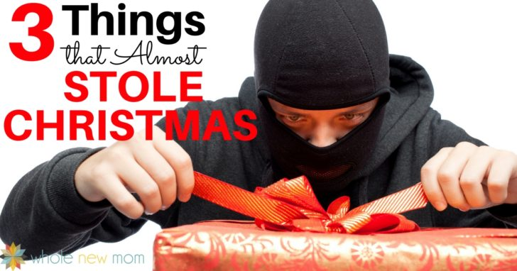 3 Things that Almost Stole Christmas – Part 2