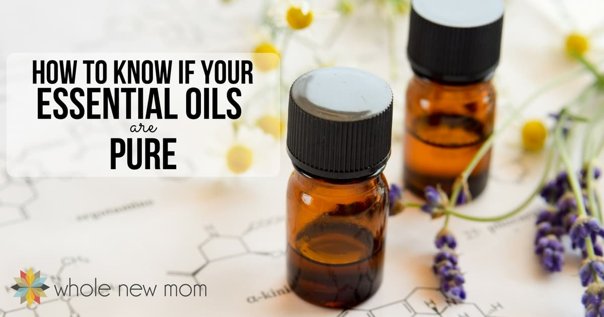 How to REALLY Know if Your Essential Oils Are Pure