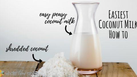 Easiest Homemade Coconut Milk