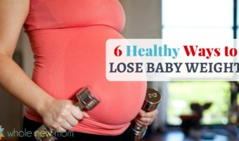 6 Healthy Ways to Lose Baby Weight