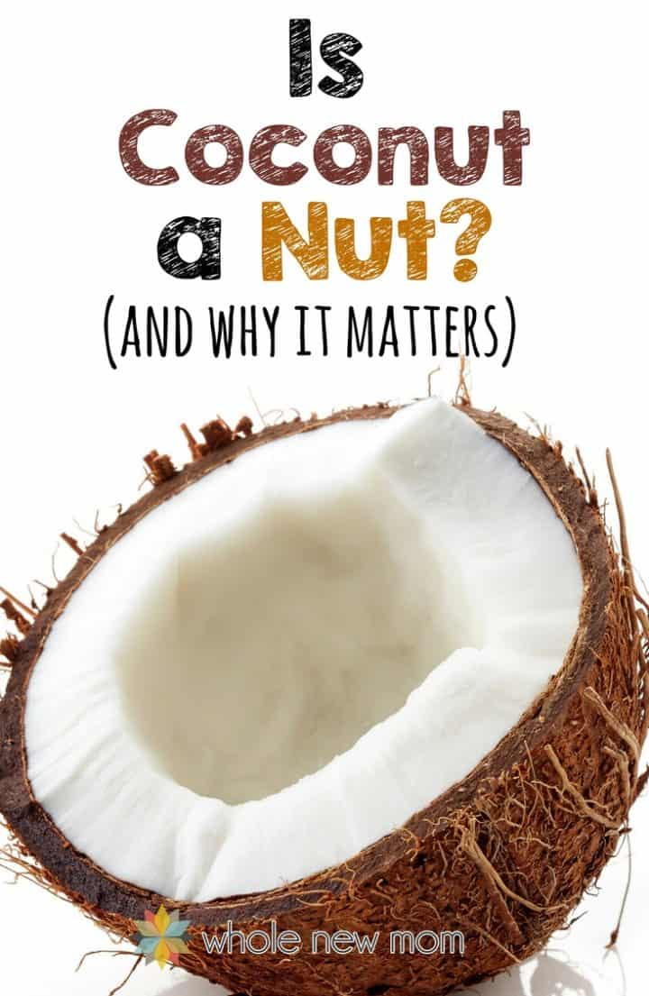 Half a coconut with text overlay of Is Coconut a Nut? (and why it matters)