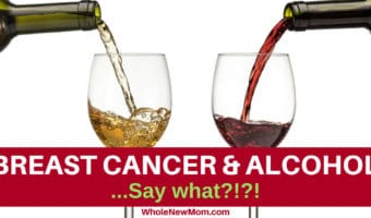 Alcohol and Breast Cancer. Say What?!?!