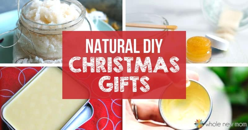 Homemade Christmas Gifts Ideas.Easy Natural Diy Christmas Gifts Whole New Mom