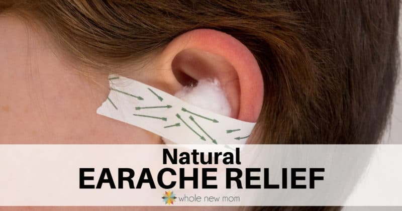 Natural Earache Relief that Really Works | Whole New Mom