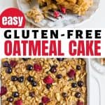 gluten-free oatmeal cake with berries on top in white pan with spatula | also on white plate with whipped cream