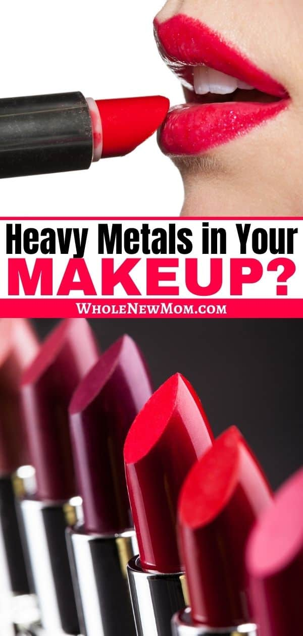 collage of woman putting lipstick on and lots of lipsticks for post about heavy metals in cosmetics