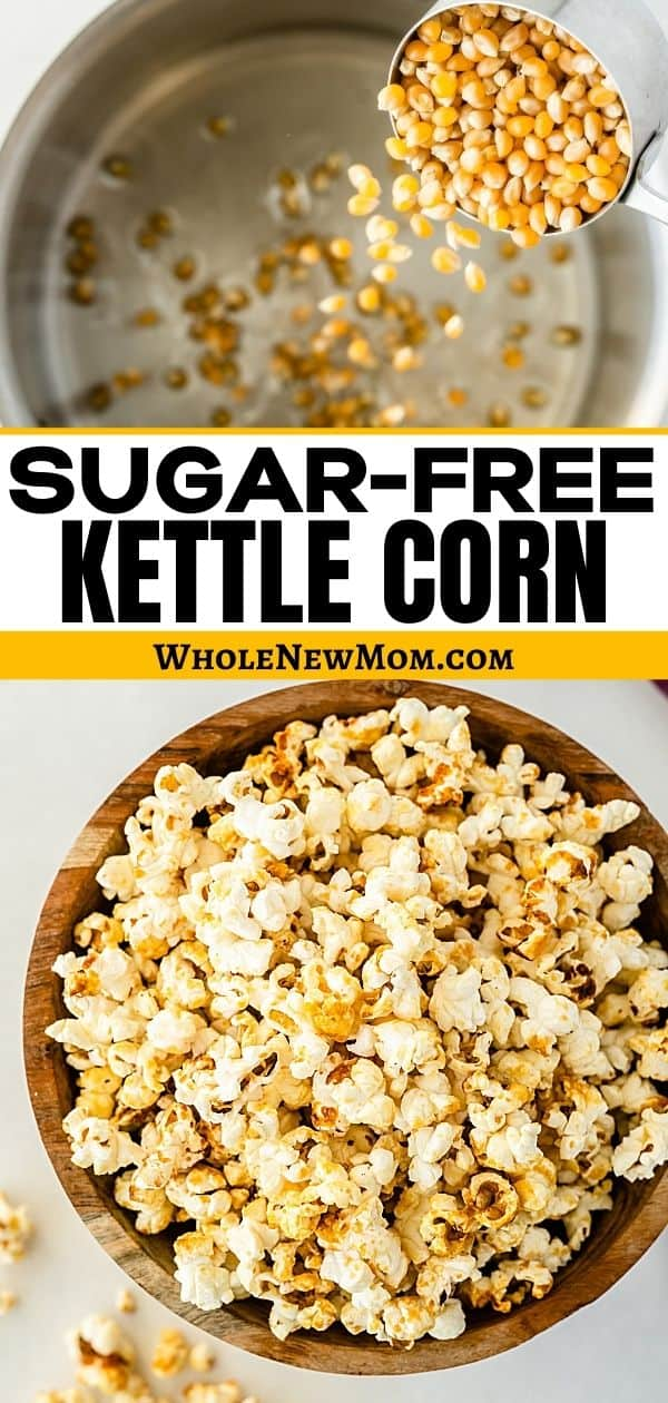 collage of kettle corn and pouring popcorn into pan for sugar-free kettle corn recipe post