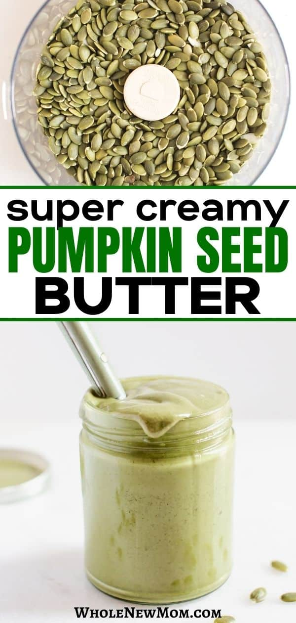 pinterest collage image of pumpkin seeds in food processor and homemade pumpkin seed butter in glass jar with spoon
