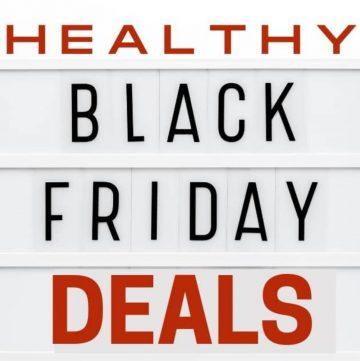 Healthy Black Friday Deals